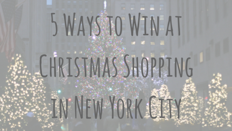 North America Adventures | 5 Ways to Win at Christmas Shopping in New York City