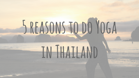 Adventures in Asia | 5 reasons to do Yoga in Thailand