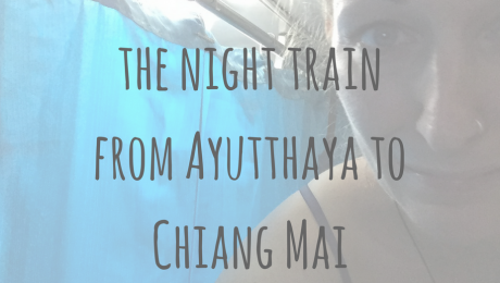 Adventures in Asia | How to take the night train from Ayutthaya to Chiang Mai