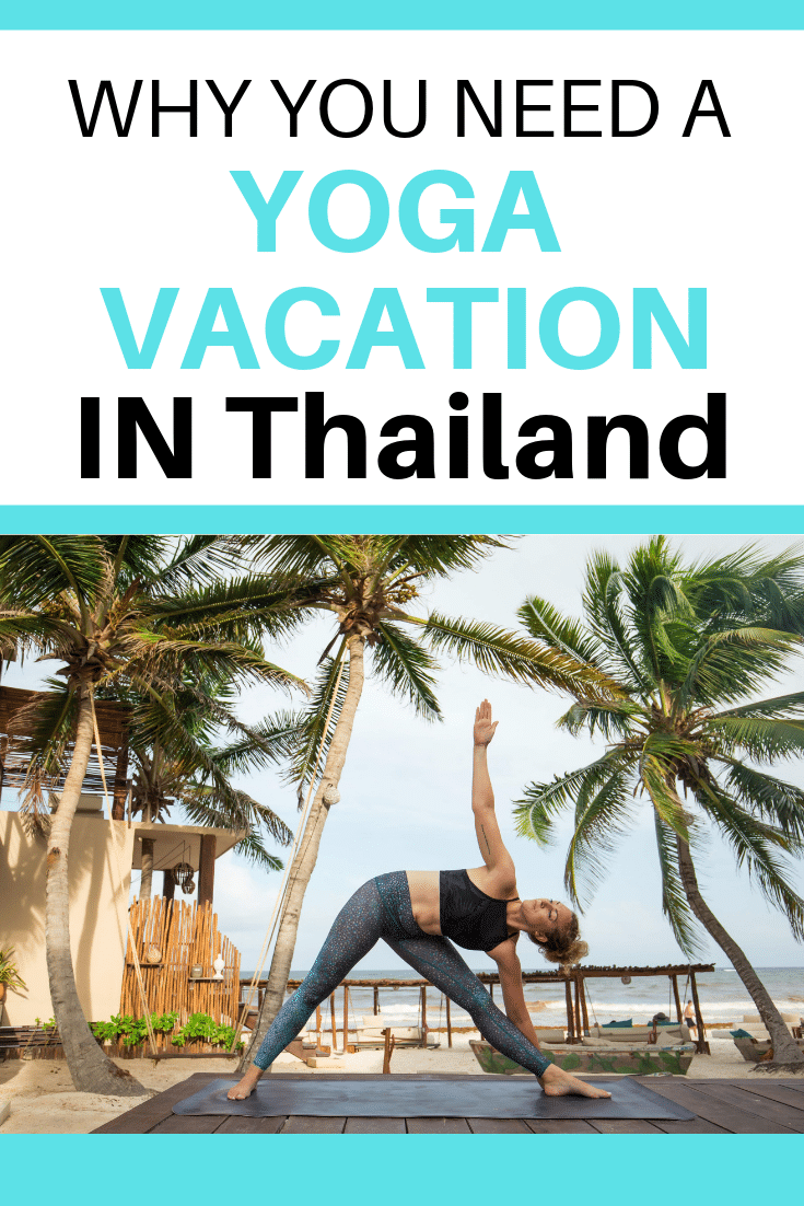 Are you thinking of doing a yoga retreat abroad? Maybe you want to go on a yoga vacation? In this post I share 5 reasons why you need to consider doing yoga in Thailand. #Travel #Yoga #YogaRetreat #YogaHoliday #YogaTrip #YogaInThailand #ThailandYoga