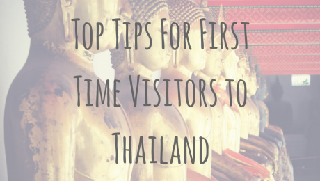 Adventures in Asia | Top Tips For First Time Visitors to Thailand