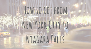 North American Adventures | How to get from New York City to Niagara Falls