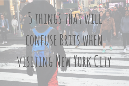 Travel Stories _ 5 things that will confuse Brits when visiting New York City