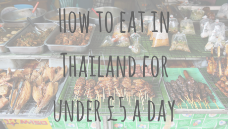 Adventures in Asia | How to eat in Thailand for under £5 a day