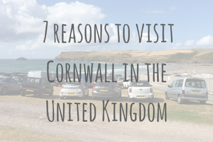 Adventures in Europe | 7 reasons to visit Cornwall in the United Kingdom