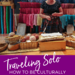 How to be Culturally Respectful When Traveling Solo