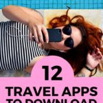 12 Travel apps to download before taking your trip