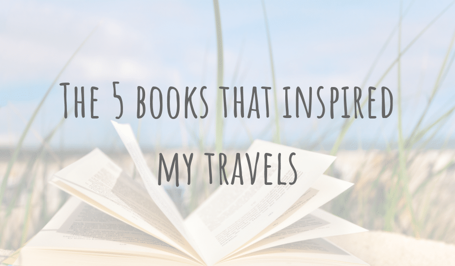 5 books that inspired my travels