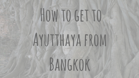 Adventures in Asia | How to get to Ayutthaya from Bangkok