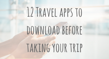 Be Prepared _ 12 Travel apps to download before taking your trip