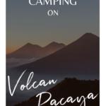 Camping on Volcan Pacaya