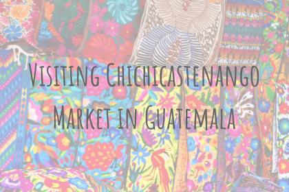 Guatemala Guides _ Visiting Chichicastenango Market in Guatemala