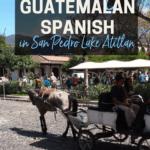 Learning Guatemalan Spanish in San Pedro Lake Atitlan 1