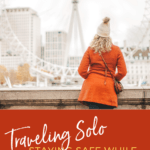 Staying Safe While Traveling Solo