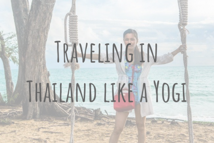 Learning Abroad | Guest Post | The Insider's Guide to Travel in Thailand like a Yogi