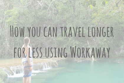 Travel Money _ How you can travel longer for less using Workaway (1)