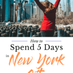 How to spend 5 days in New York City
