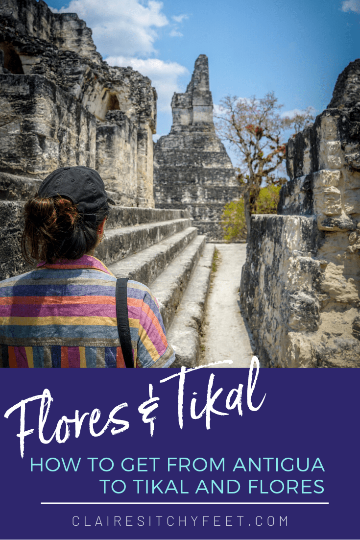 How to get from Antigua to Tikal and Flores
