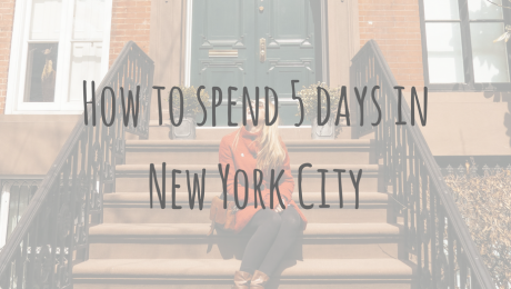 North American Adventures | How to spend 5 days in New York City