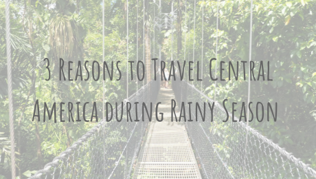 Reasons to Travel Central America during Rainy Season including