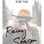 What to pack for the rainy season