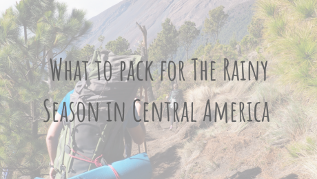 Whats In My Bag | What to pack for The Rainy Season in Central America