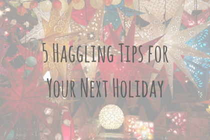Be Prepared _ 5 Haggling Tips for Your Next Holiday