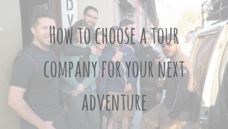 Be Prepared _ How to choose a tour company for your next adventure