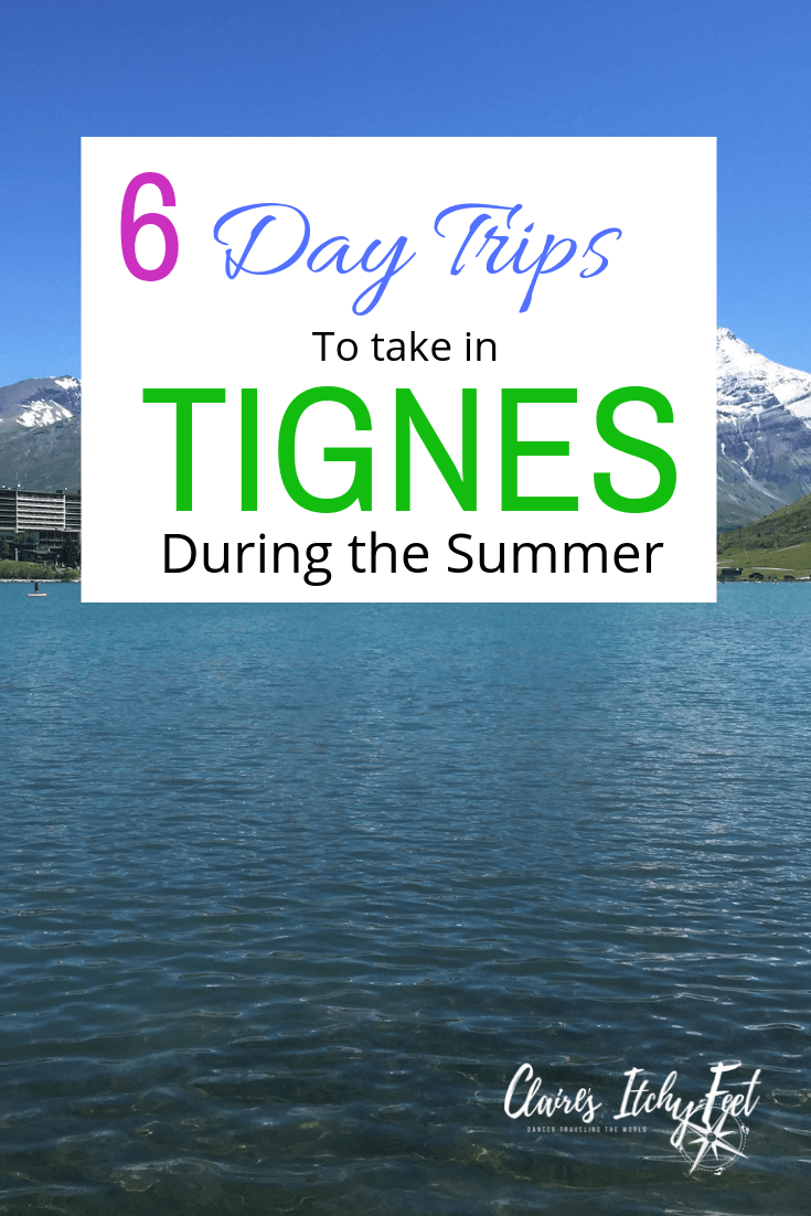 6 day trips from Tignes to take during the Summer