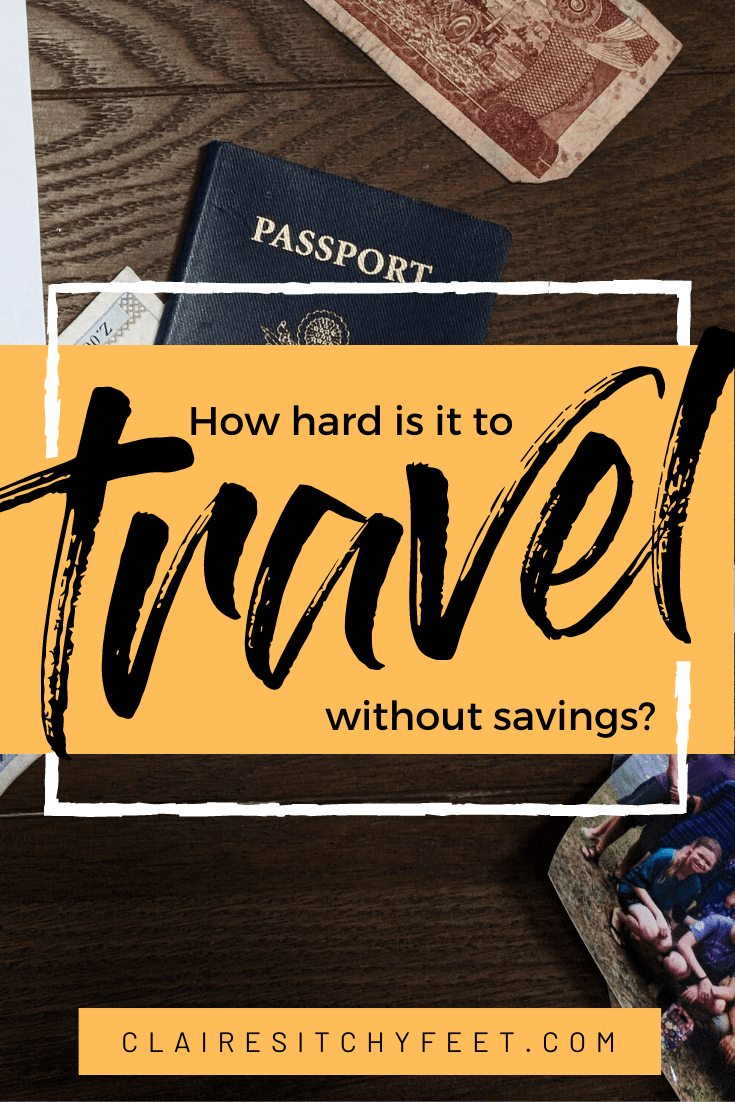 How hard is it to travel without savings