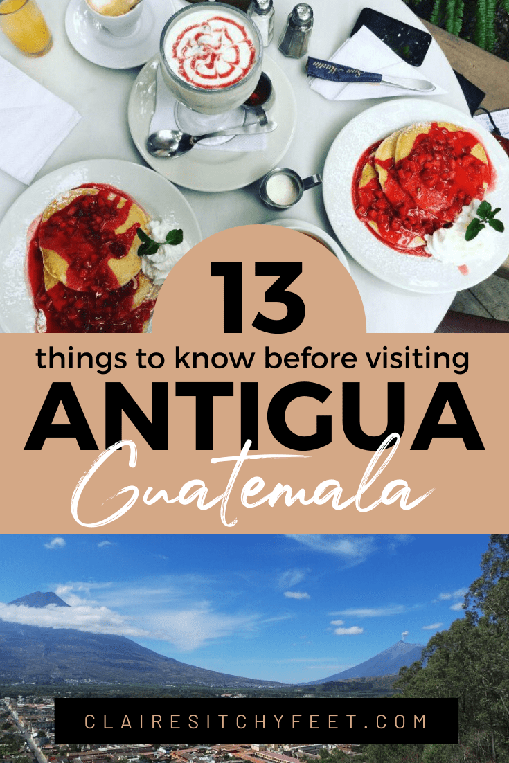 13 Things to know before visiting Antigua Guatemala