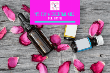 My top 6 essential oils for travel