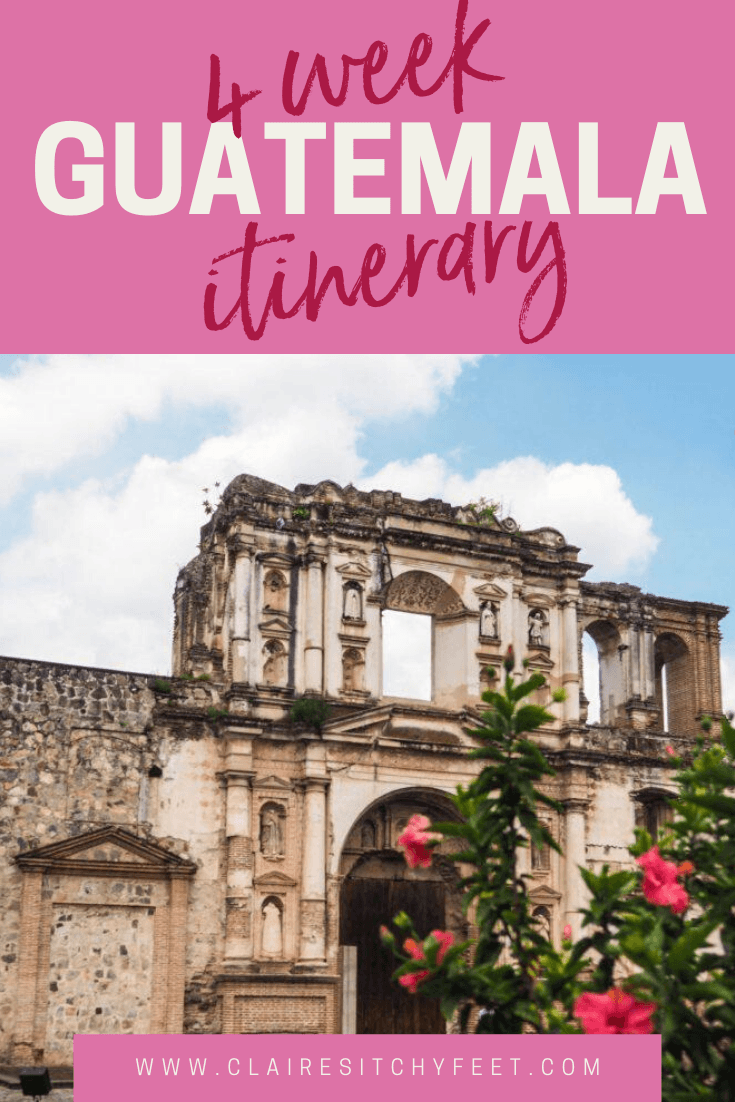 4 week Guatemala Itinerary
