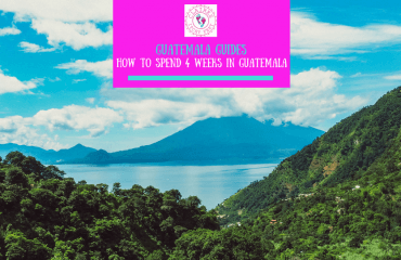 How to spend 4 weeks in Guatemala
