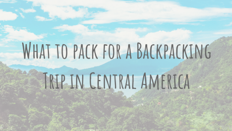 What's In My Bag | What to pack for Central America
