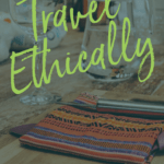 How to Travel Ethically in Guatemala