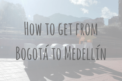 How to get from Bogotá to Medellín