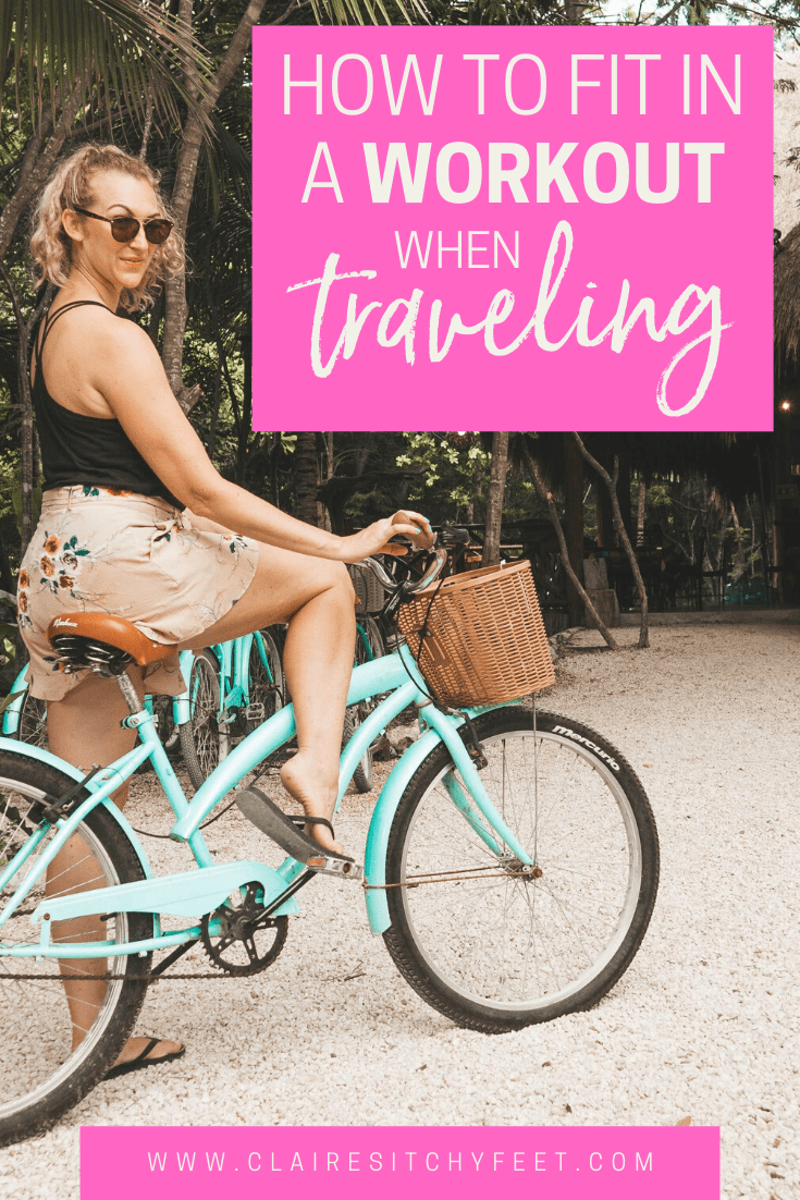 How to fit in a workout when traveling