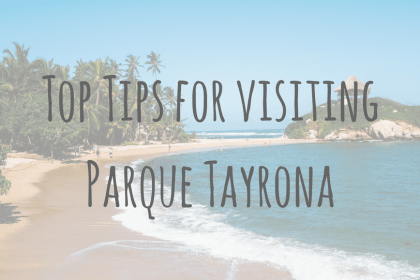 Colombia Guides _ Top Tips for visiting Parque Tayrona (2)