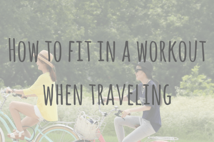 Health & Wellbeing _ How to fit in a workout when traveling (2)