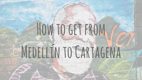 Colombia Adventures _ How to get from Medellín to Cartagena