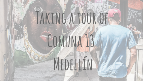 Colombia Adventures | Should I take a tour of Comuna 13 in Medellín?