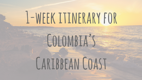 Colombian Adventures | 1 week itinerary for Colombia's Caribbean Coast