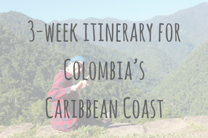 Colombian Adventures | 3 week itinerary for Colombia's Caribbean Coast