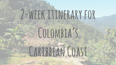 Colombian Guides | 2 week itinerary for Colombia's Caribbean Coast