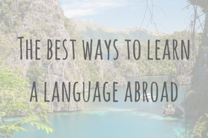 The best ways to learn a language abroad