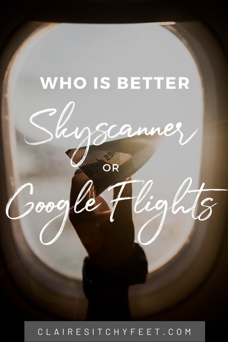 Who is better Skyscanner or Google Flights