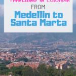 Medellin to Santa Marta (or Santa Marta to Medellin)