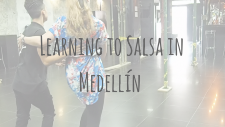 Colombian Adventures | Learning to Salsa in Medellín