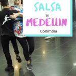 Salsa Medellin | Learning to Salsa in Medellin | Classes and Salsa Clubs